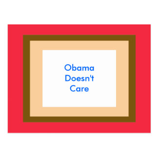 Obama Doesn't Care Postcard