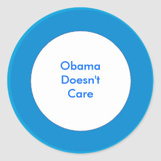Obama Doesn't Care Round Sticker