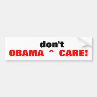 OBAMA^don't^CARE!  bumpersticker Bumper Sticker