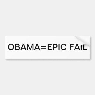 Obama= EPIC FAIL Bumper Sticker