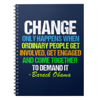 Obama Farewell Speech Quote on Change Spiral Notebooks