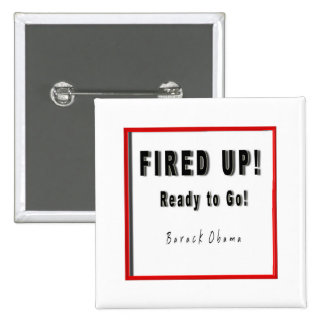 OBAMA FIRED UP READY TO GO B/W/R SQUARE 15 CM SQUARE BADGE