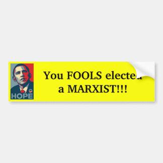 Obama - fools elected Marxist Bumper Sticker
