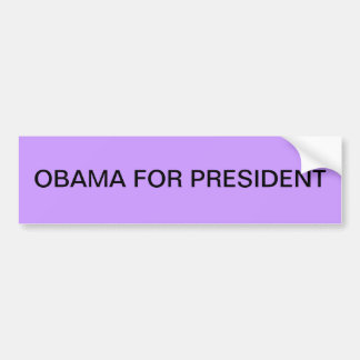 OBAMA FOR PRESIDENT BUMPERSTICKER BUMPER STICKER
