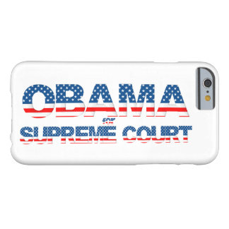 Obama for Supreme Court Phone Case Barely There iPhone 6 Case