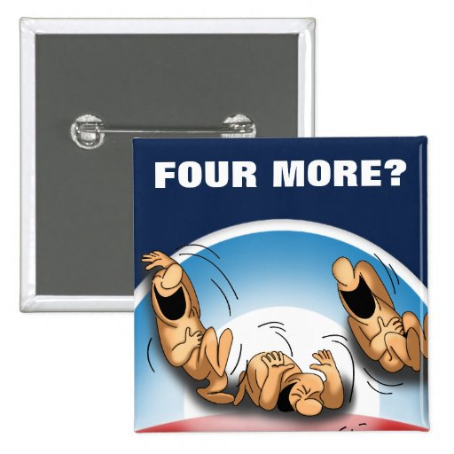 Obama Four More Pins