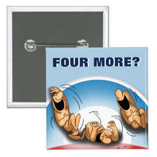Obama Four More Pinback Buttons