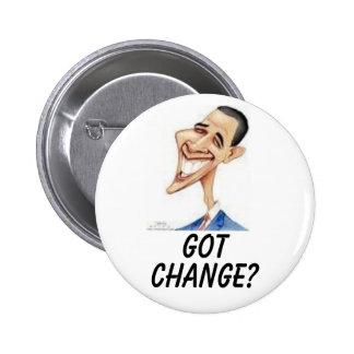Obama, GOT, CHANGE? 6 Cm Round Badge