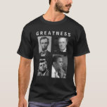 Obama GREATNESS Lincoln FDR JFK Obama T-shirt