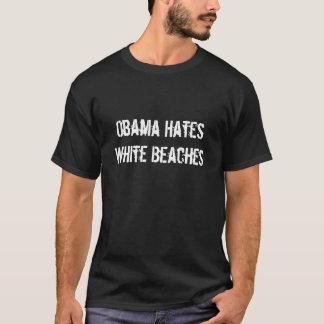 Obama Hates White Beaches T-Shirt