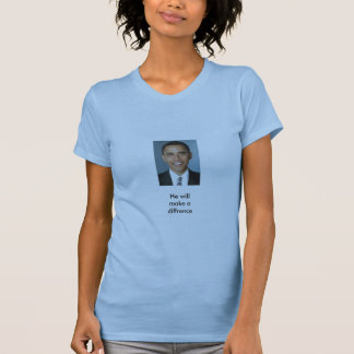 Obama, He will make a diffrence Tees