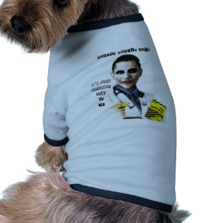 OBAMA HEALTH CARE RINGER DOG SHIRT