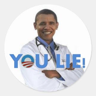 Obama Health Care, you lie Round Sticker