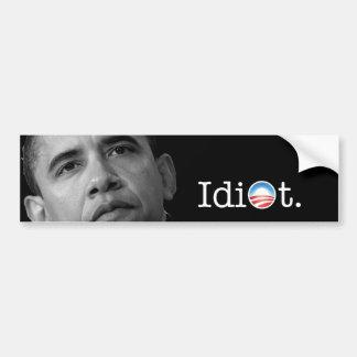 """Obama """"Idiot"""" Bumper Sticker! Bumper Sticker"""