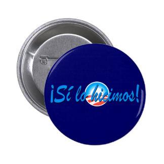Obama Inauguration Spanish Si lo hicimos 6 Cm Round Badge