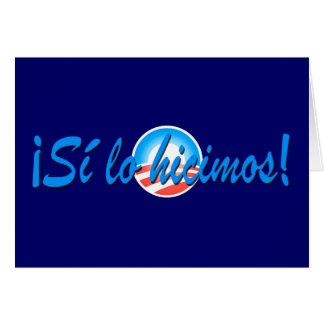 Obama Inauguration Spanish Si lo hicimos Greeting Card
