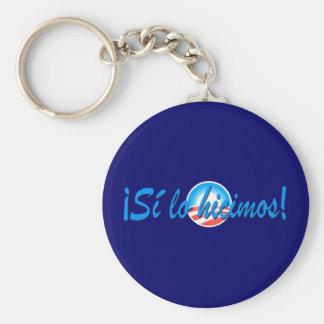 Obama Inauguration Spanish Si lo hicimos Keychain