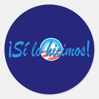 Obama Inauguration Spanish Si lo hicimos Round Sticker