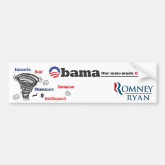 Obama is a Man-Made Disaster! Bumper Sticker