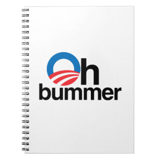 OBAMA IS AN OH BUMMER NOTE BOOKS