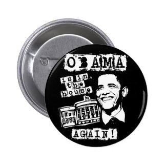 Obama is in the House AGAIN! 6 Cm Round Badge