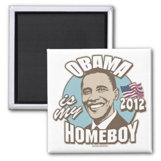 Obama is My Homeboy 2012 Gear Magnet