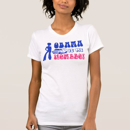 Obama Is My Homeboy T Shirt