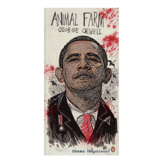 "Obama is Napoleon in George Orwell's ""Animal Farm"" Poster"