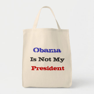 Obama Is Not My President Tote Bag Grocery