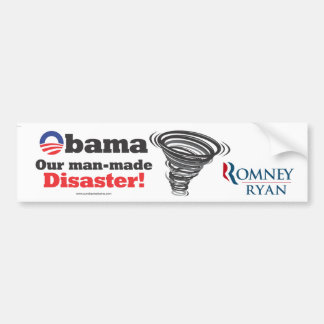 Obama is our Man-Made Disaster! Bumper Sticker 2.0