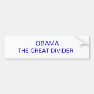 OBAMA IS THE GREAT DIVIDER CAR BUMPER STICKER