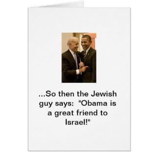 Obama, Israel's great friend Greeting Card