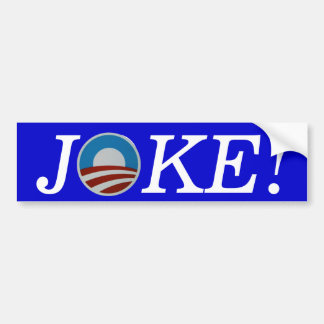 Obama JOKE! bumper sticker