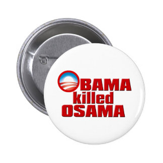 Obama Killed Osama copy 6 Cm Round Badge