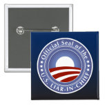 Obama Liar-in-Chief Buttons