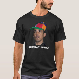 Obama, LIBERAL IDIOT black T-Shirt