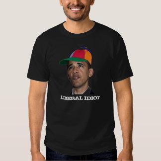 Obama, LIBERAL IDIOT black Tee Shirt