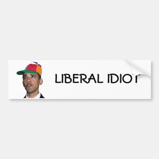 obama, LIBERAL IDIOT sticker Car Bumper Sticker