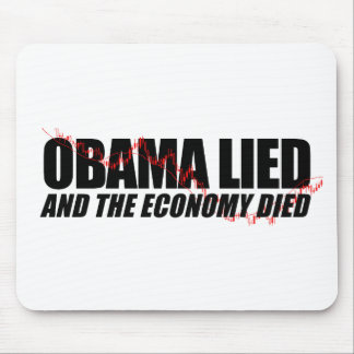 Obama Lied and the Economy died Mouse Pad