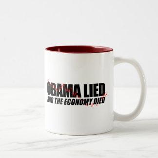 Obama Lied and the Economy died Coffee Mug
