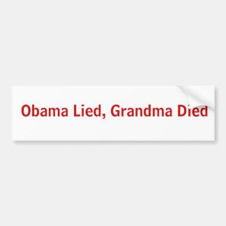 Obama Lied, Grandma Died Bumper Sticker