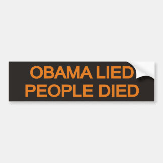 Obama Lied People Died Bumper Sticker