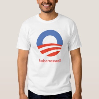 Obama Logo, Embarrassed? Tshirt