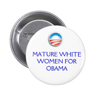 Obama Logo MATURE WHITE WOMEN FOR OBAMA Button