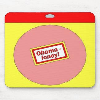 Obama-loney! Mousepad