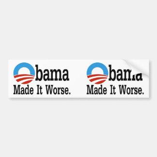 Obama Made It Worse Bumper Sticker