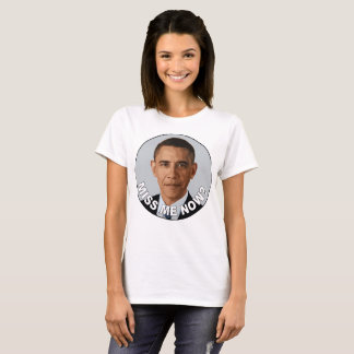 Obama: Miss Me Now? T-Shirt