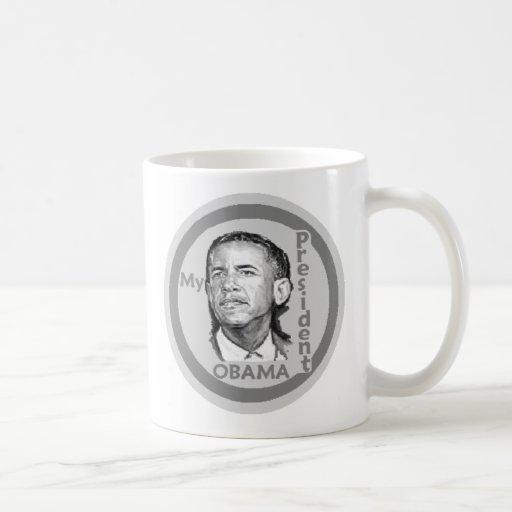 Obama MY PRESIDENT Mug