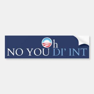 Obama No You Didn't Bumper Sticker