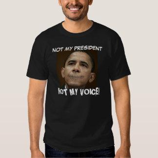 Obama, NOT MY PRESIDENT, NOT MY VOICE! Tshirt